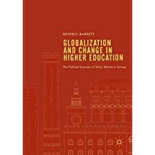 Globalization and Change in Higher Education: The Political Economy of Policy Reform in Europe (English Edition)
