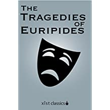 The Tragedies of Euripides (Xist Classics)