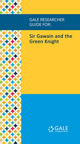Gale Researcher Guide for: Sir Gawain and the Green Knight