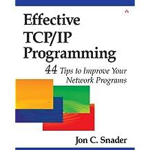 Effective TCP/IP Programming: 44 Tips to Improve Your Network Programs: 44 Tips to Improve Your Network Programs