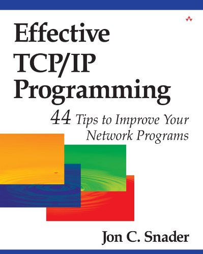 Effective TCP/IP Programming: 44 Tips to Improve Your Network Programs: 44 Tips to Improve Your Network - Proto Tip