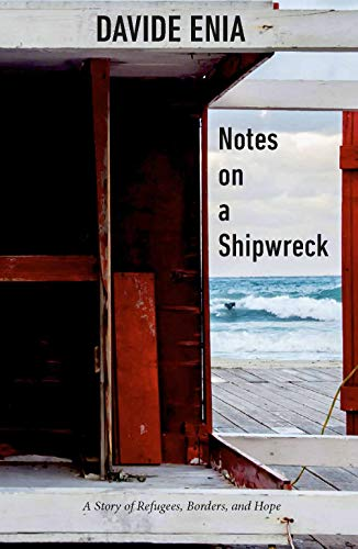 Italian Notes - Notes on a Shipwreck: A Story of Refugees, Borders, and Hope