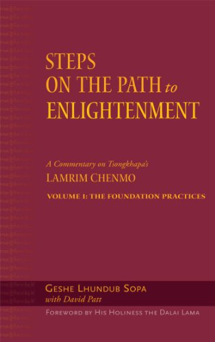 Steps-on-the-Path-to-Enlightenment-A-Commentary-on-Tsongkhapas-Lamrim-Chenmo-Vol-1-The-Foundation-Practices-Volume-1