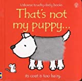 img - for That's Not My Puppy: Its Coat Is Too Hairy (Usborne Touchy-Feely Books) book / textbook / text book