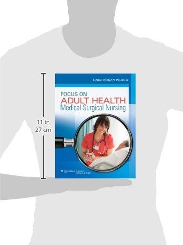 Focus on Adult Health: Medical-Surgical Nursing (Pellico Medical-Surgical)