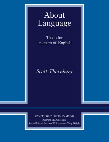 About Language: Tasks for Teachers of English (Cambridge Teacher Training and Development) -