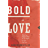 Bold as Love: What Can Happen When We See People the Way God Does