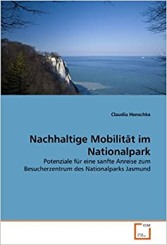 Book Nachhaltige Mobilität im Nationalpark: Potenziale für eine sanfte Anreise zum Besucherzentrum des Nationalparks Jasmund (German Edition)