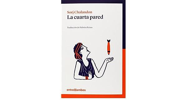 La cuarta pared: Sorj Chalandon: 9788416379002: Amazon.com: Books