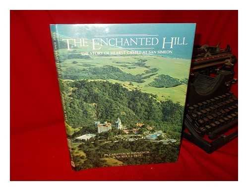 The enchanted hill: The story of Hearst Castle at San Simeon (Castle Hills-shops)