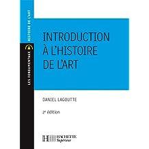 Introduction à l'histoire de l'art : Nº101 2ème édition (Les Fondamentaux Lettres-Sciences Humaines) (French Edition)