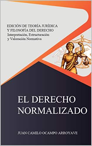 Amazon Com El Derecho Normalizado Interpretación