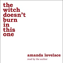 the witch doesn't burn in this one Audiobook by Amanda Lovelace, ladybookmad Narrated by Amanda Lovelace