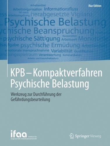 KPB - Kompaktverfahren Psychische Belastung: Werkzeug zur Durchführung der Gefährdungsbeurteilung (ifaa-Edition) Taschenbuch – 27. November 2017 Springer Vieweg 3662548976 Arbeitsmedizin Fabrikation