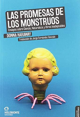 Las promesas de los monstruos (Antefuturos) por Donna Haraway,Patricia Barrachina,Fernández Gonzalo, Jorge