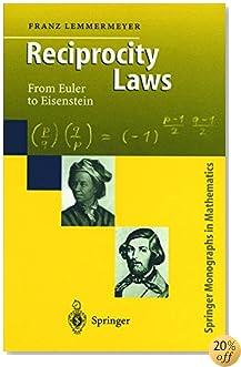 Reciprocity Laws: From Euler to Eisenstein (Springer Monographs in Mathematics)