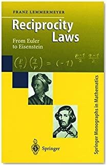 Reciprocity Laws: From Euler to Eisenstein (Springer Monographs in Mathematics)