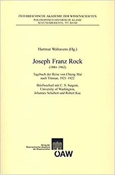 Joseph Franz Rock (1884-1962): Tagebuch Der Reise Von Chieng Mai Nach Yunnan, 1921-1922 Briefwechsel Mit C.S. Sargent, University of Washington, ... Zur Kultur- Und Geistesgeschichte Asiens)