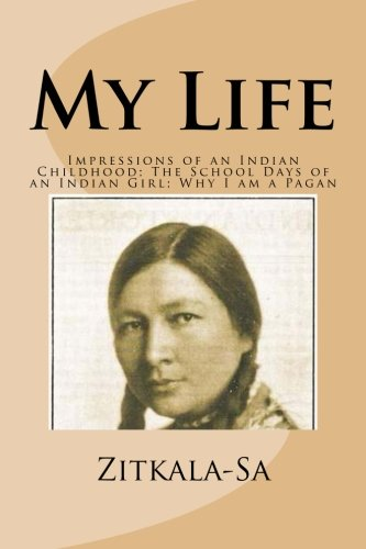 My Life: Impressions of an Indian Childhood; The School Days of an Indian Girl; Why I am a Pagan (The School Days Of An Indian Girl)
