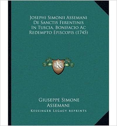 Book Josephi Simonii Assemani de Sanctis Ferentinis in Tuscia, Bonifacio AC Redempto Episcopis (1745) (Paperback)(Latin) - Common
