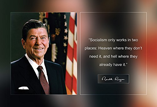 Ronald Reagan Photo Picture Poster Framed Quote Socialism Works in Two Places: Heaven Where They Don't Need it US President Portrait Famous Inspirational Motivational Quotes (13x19 Unframed Poster)