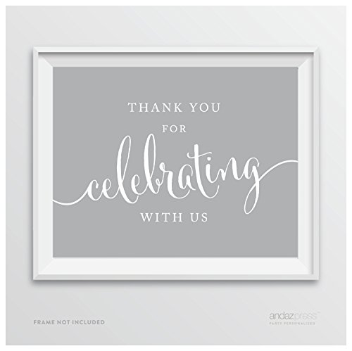 Andaz Press Party Signs, 8.5-inch x 11-inch, Thank You for Celebrating With Us, Gray, 1-Pack, Print Poster Decor Decoration for Baby Bridal Wedding Shower, Anniversary Celebration, Graduation, Outdoor Event, Picnic, Luau, Christmas Hanukkah Holiday Party, Sweet 16 Quinceanera Birthday, Kids Birthday Party, Baptism, Christening, Confirmation, Communion Party Favors Table Sign -