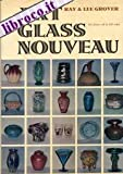Art Glass Nouveau, Ray Grover and Lee Grover, 0804800324