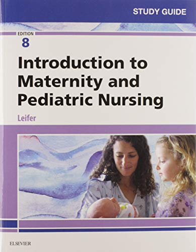 Study Guide for Introduction to Maternity and Pediatric Nursing -  Gloria Leifer MA  RN  CNE, Paperback