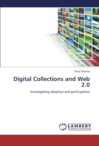 Digital Collections and Web 2.0: Investigating adoption and participation