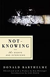 Not-Knowing: The Essays and Interviews
