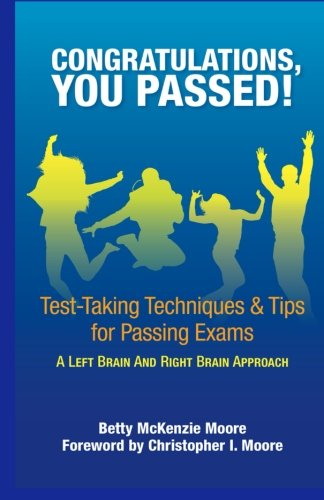 Congratulations, You Passed!: Test-Taking Techniques & Tips for Passing Exams
