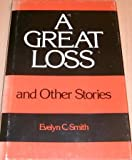 A Great Loss and Other Stories, Evelyn C. Smith, 0533080541