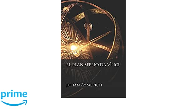 Amazon.com: El Planisferio Da Vinci (Spanish Edition) (9781520538228): Julián Aymerich: Books
