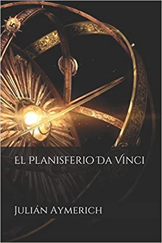 Amazon.com: El Planisferio Da Vinci (Spanish Edition) (9781520538228): Julián Aymerich: Books