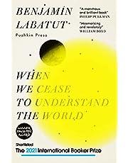When We Cease to Understand the World