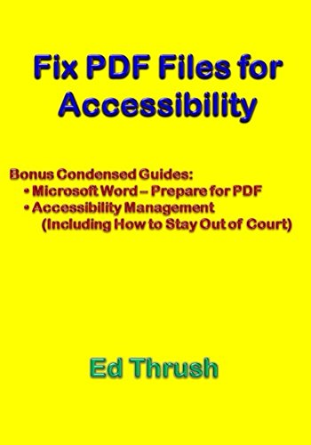 Fix PDF Files for Accessibility: The Easy and Ultimate Guide to Applying Section 508 and WCAG 2.0 to PDF Files (English Edition)