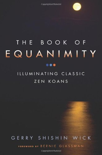 Download The Book of Equanimity: Illuminating Classic Zen Koans PDF