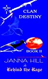 Behind the Rage: Clan Destiny (Clan Destiny  Book 2)