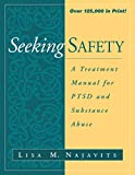 img - for Seeking Safety: A Treatment Manual for PTSD and Substance Abuse (The Guilford Substance Abuse Series) book / textbook / text book