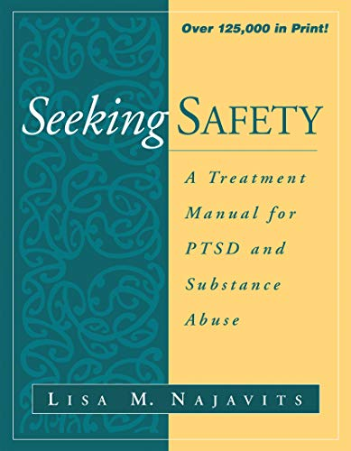 Safety 10 Unit - Seeking Safety: A Treatment Manual for PTSD and Substance Abuse (The Guilford Substance Abuse Series)