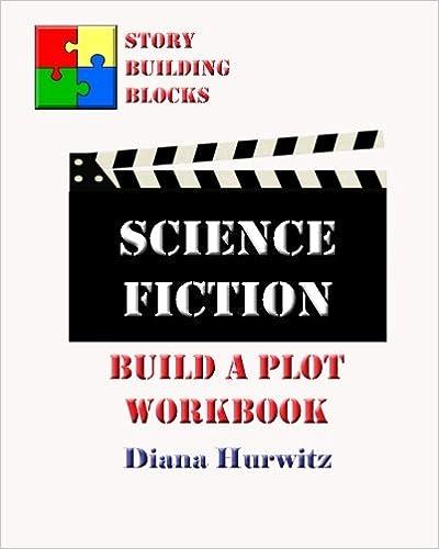 Science Fiction: Build A Plot Workbook (Story Building Blocks) (Volume 16)