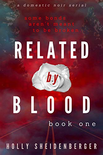 Related By Blood: Book 1 - A Domestic Noir Thriller Serial