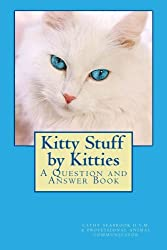 Kitty Stuff by Kitties: A Question and Answer Book