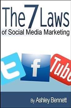 The 7 Laws of Social Media Marketing by [Bennett, Ashley ]