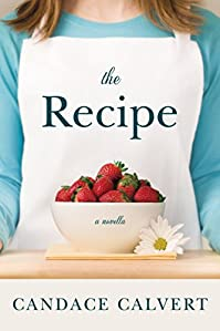 The Recipe by Candace Calvert ebook deal
