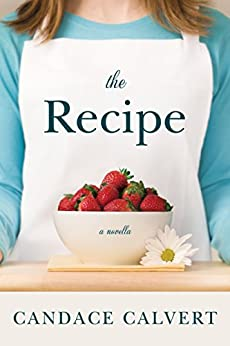 The Recipe by [Calvert, Candace]