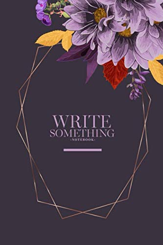 Notebook - Write something: Autumn Chrysanthemums and roses notebook, Daily Journal, Composition Book Journal, College Ruled Paper, 6 x 9 inches (100sheets)