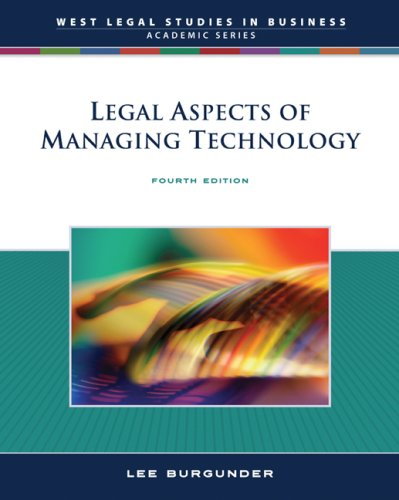 Legal Aspects of Managing Technology (West Legal Studies in Business Academic Series)