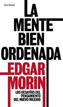 La mente bien ordenada par Morin