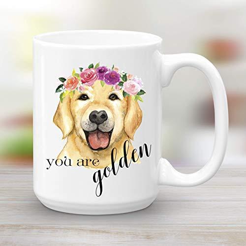 You are golden Golden Retriever Coffee Mug 15 oz ()
